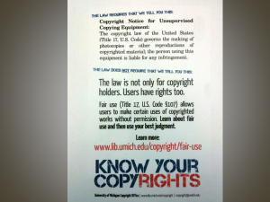Public sign that says: the law requires that we tell you this (outlines copyright rights of owners); the law does not require that we tell you this (outlines rights of users) Learn More - Know Your Copyrights