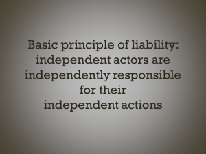Text slide: Basic principle of liability: independent actors are independently responsible for their independent actions