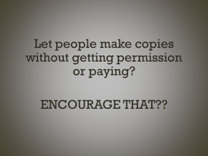 Text slide: Let people make copies without getting permission or paying? ENCOURAGE THAT??